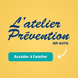 Avec l'atelier Prévention IRP AUTO, partagez vos bonnes pratiques