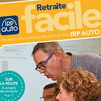 IRP AUTO : Retraite facile, votre magazine IRP AUTO 2017