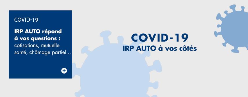 COVID-19 : IRP AUTO à vos côtés